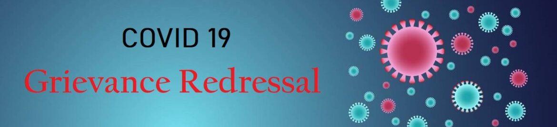 Covid-19 GRIEVANCES REDRESSAL